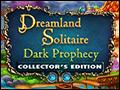 Dreamland Solitaire - Dark Prophecy Deluxe