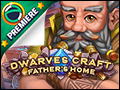 Dwarves Craft - Father's Home Deluxe