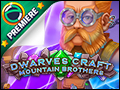 Dwarves Craft - Mountain Brothers Deluxe