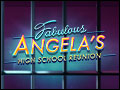 Fabulous - Angela's High School Reunion Deluxe