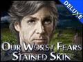 Our Worst Fears - Stained Skin