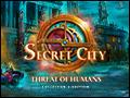 Secret City - The Human Threat Deluxe