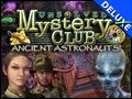 Unsolved Mystery Club 2 - Ancient Astronauts